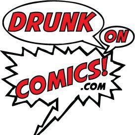 Drunk on Comics Podcast 092: It's Not Funny